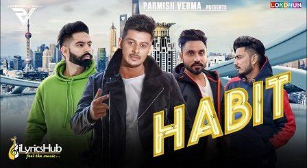 Habit Lyrics - Laddi Chahal, Parmish Verma