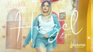 Hazel Eyes Lyrics - Bobby Layal