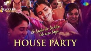 House Party Lyrics - Ek Ladki Ko Dekha Toh Aisa Laga