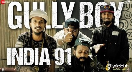 India 91 Lyrics - Gully Boy | Ranveer Singh