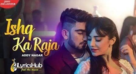 Ishq Ka Raja Lyrics - Addy Nagar