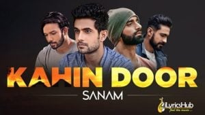 Kahin Door Lyrics - Sanam