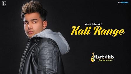 KALI RANGE LYRICS - JASS MANAK | iLyricsHub