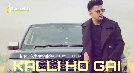 Kalli Ho Gai Lyrics - Jass Manak