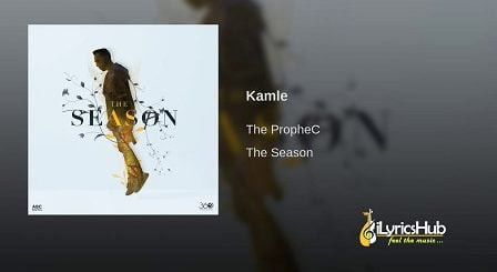 Kamle Lyrics - The PropheC