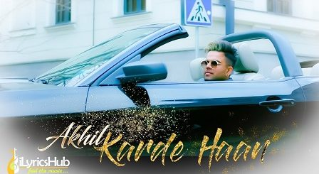 Karde Haan Lyrics Akhil