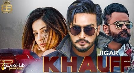 Khauff Lyrics - Jigar | Amrit Maan