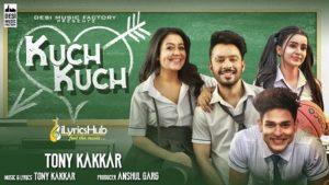 Kuch Kuch Lyrics - Tony Kakkar