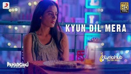 Kyun Dil Mera Lyrics - Paharganj | Mohit Chauhan
