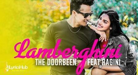 Lamberghini Lyrics - The Doorbeen, Ragini