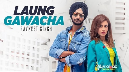 Laung Gawacha Lyrics - Ravneet Singh