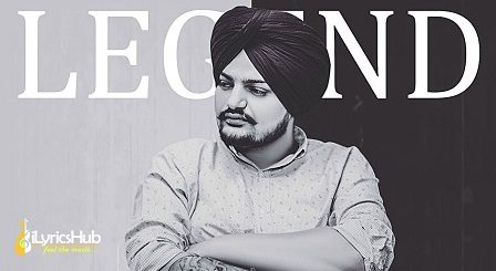 Legend Lyrics - Sidhu Moose Wala