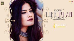Life Plan Lyrics - Kaur B