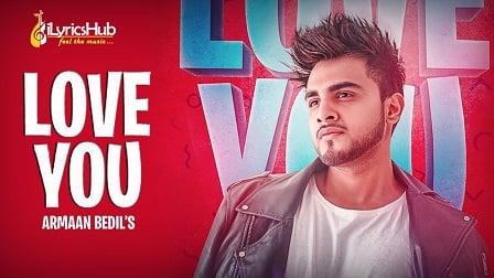 Love You Lyrics - Armaan Bedil