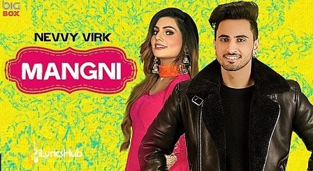 Mangni Lyrics - Nevvy Virk
