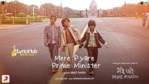 Mere Pyare Prime Minister Lyrics - Arijit Singh