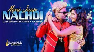 Meri Jaan Nachdi Lyrics - Ladi Singh