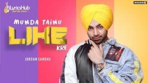 Munda Tainu Like Kre Lyrics - Jordan Sandhu