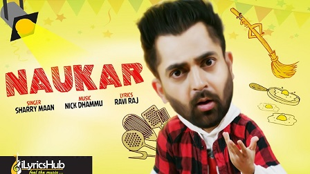 Naukar Lyrics - Sharry Mann