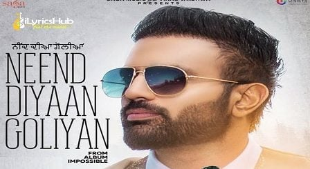 Neend Diyan Goliyan Lyrics - Gagan Kokri