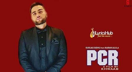 PCR Lyrics - Gurjas Sidhu | Karan Aujla