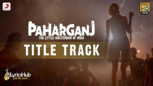 Paharganj Lyrics - Brijesh Shandilya   Lorena Franco