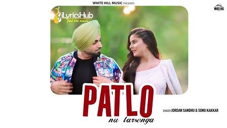 Patlo Nu Tarsenga Lyrics - Jordan Sandhu