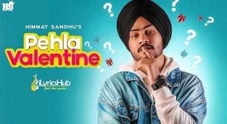 Pehla Valentine Lyrics - Himmat Sandhu