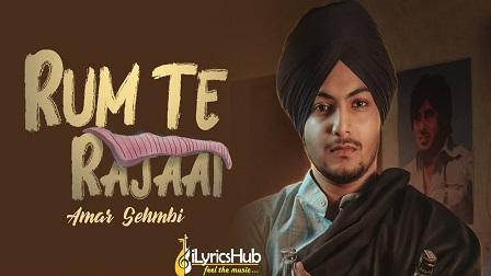 Rum Te Rajaai Lyrics - Amar Sehmbi