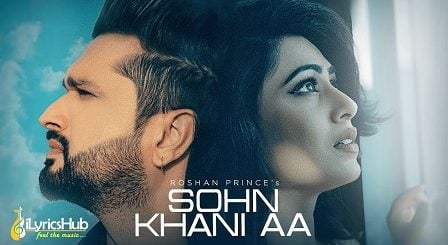 Sohn Khani Aa Lyrics - Roshan Prince