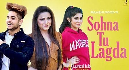 Sohna Tu Lagda Lyrics - Raashi Sood
