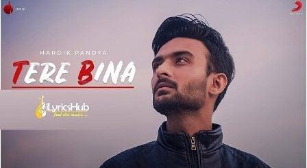 Tere Bina Lyrics - Hardik Pandya