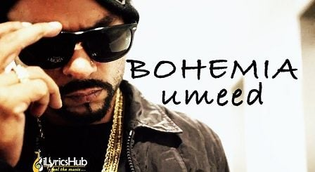 Umeed Lyrics - Bohemia | Hope