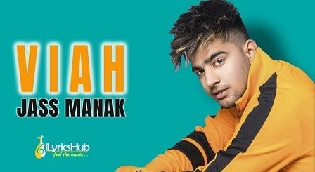 Viah Lyrics - Jass Manak