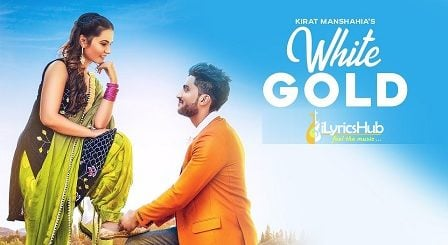 White Gold Lyrics - Kirat Manshahia