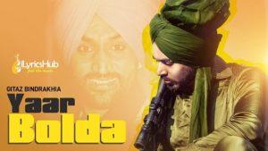 Yaar Bolda Lyrics - Gitaz Bindrakhia