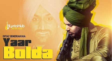 Yaar Bolda Lyrics - Gitaz Bindrakhia
