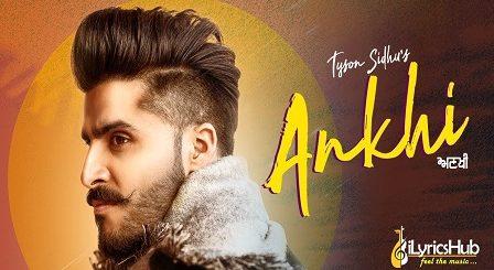 ANKHI Lyrics - Tyson Sidhu