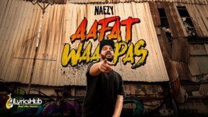 Aafat Wapas Lyrics - Naezy