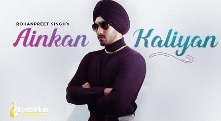 Ainkan Kaliyan Lyrics - Rohanpreet Singh