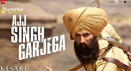 Ajj Singh Garjega Lyrics - Kesari | Jazzy B