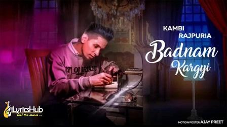 Badnam Kargyi Lyrics - Kambi Rajpuria