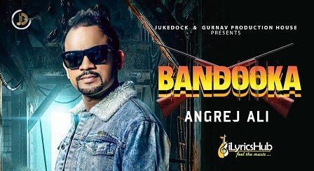 Bandooka Lyrics - Angrej Ali