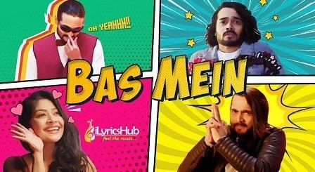 Bas Mein Lyrics - Bhuvan Bam | BB Ki Vines