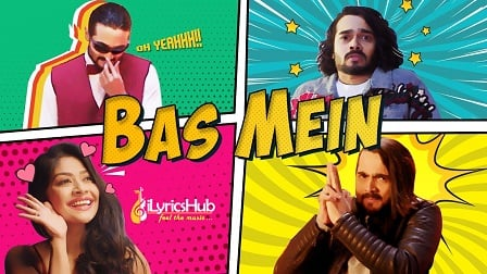 Bas Mein Lyrics - Bhuvan Bam   BB Ki Vines