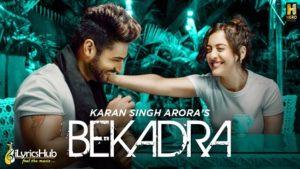 Bekadra Lyrics - Karan Singh Arora