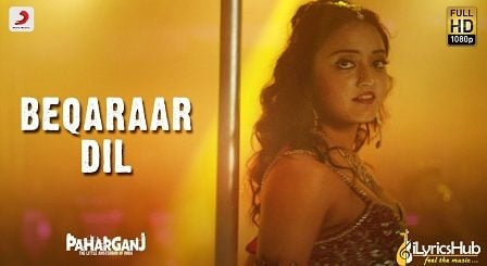 Beqaraar Dil Lyrics - Paharganj