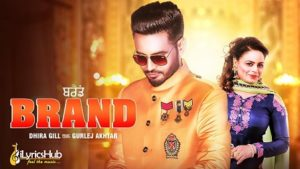 Brand Lyrics - Dhira Gill, Gurlej Akhtar