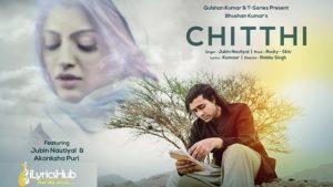 Chitthi Lyrics - Jubin Nautiyal
