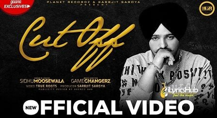 Cut Off Lyrics - Sidhu Moose Wala